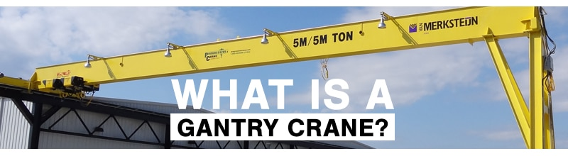 Year in Review: The 10 Best Lifting and Rigging Articles of 2018: Gantry Crane